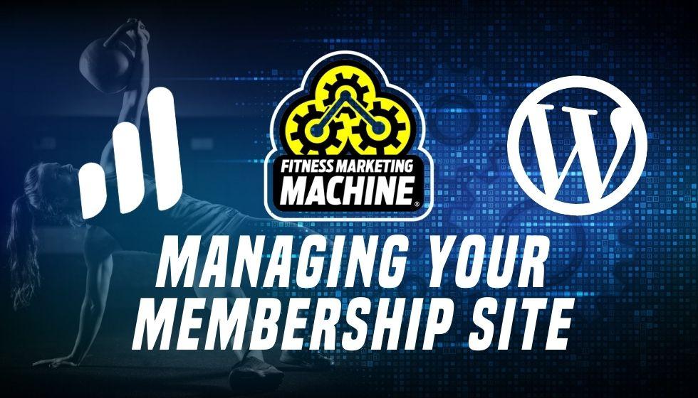 Managing Your Membership Site
