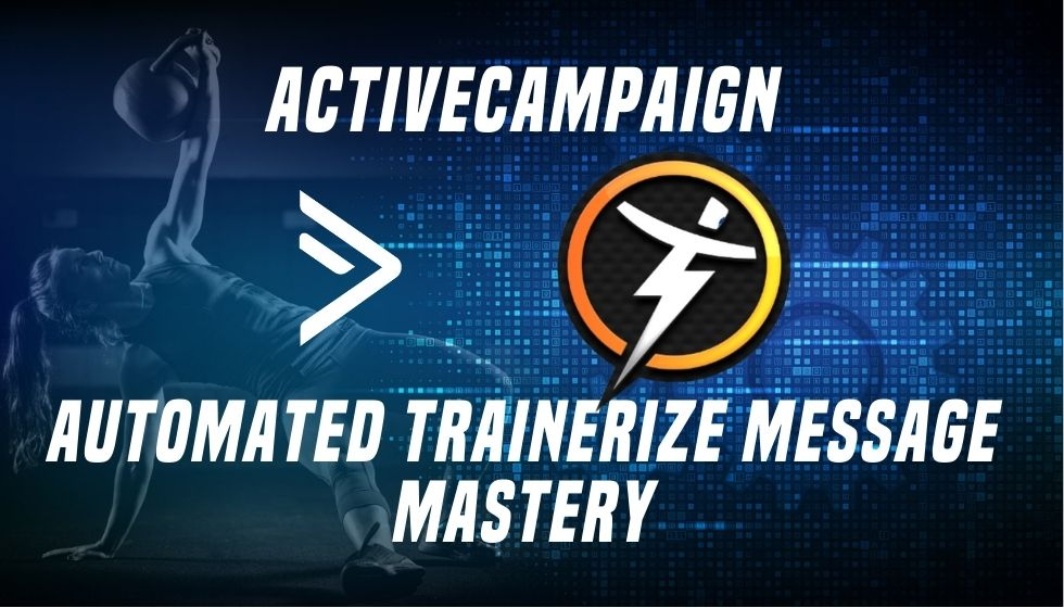 ActiveCampaign Automated Trainerize Message Mastery