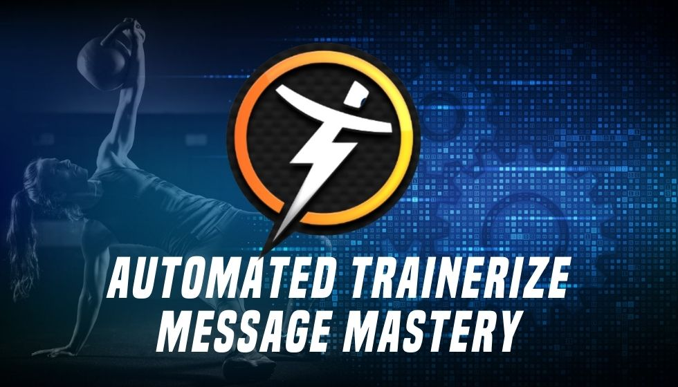 Automated Trainerize Message Mastery