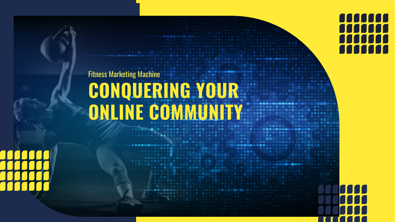Conquering Your Online Community